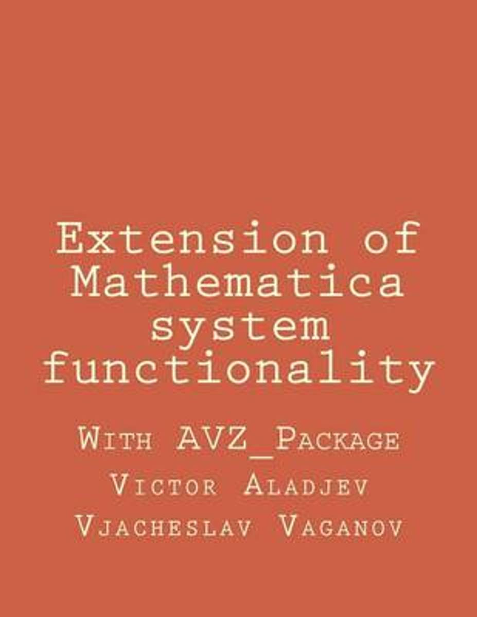 Extension of Mathematica System Functionality