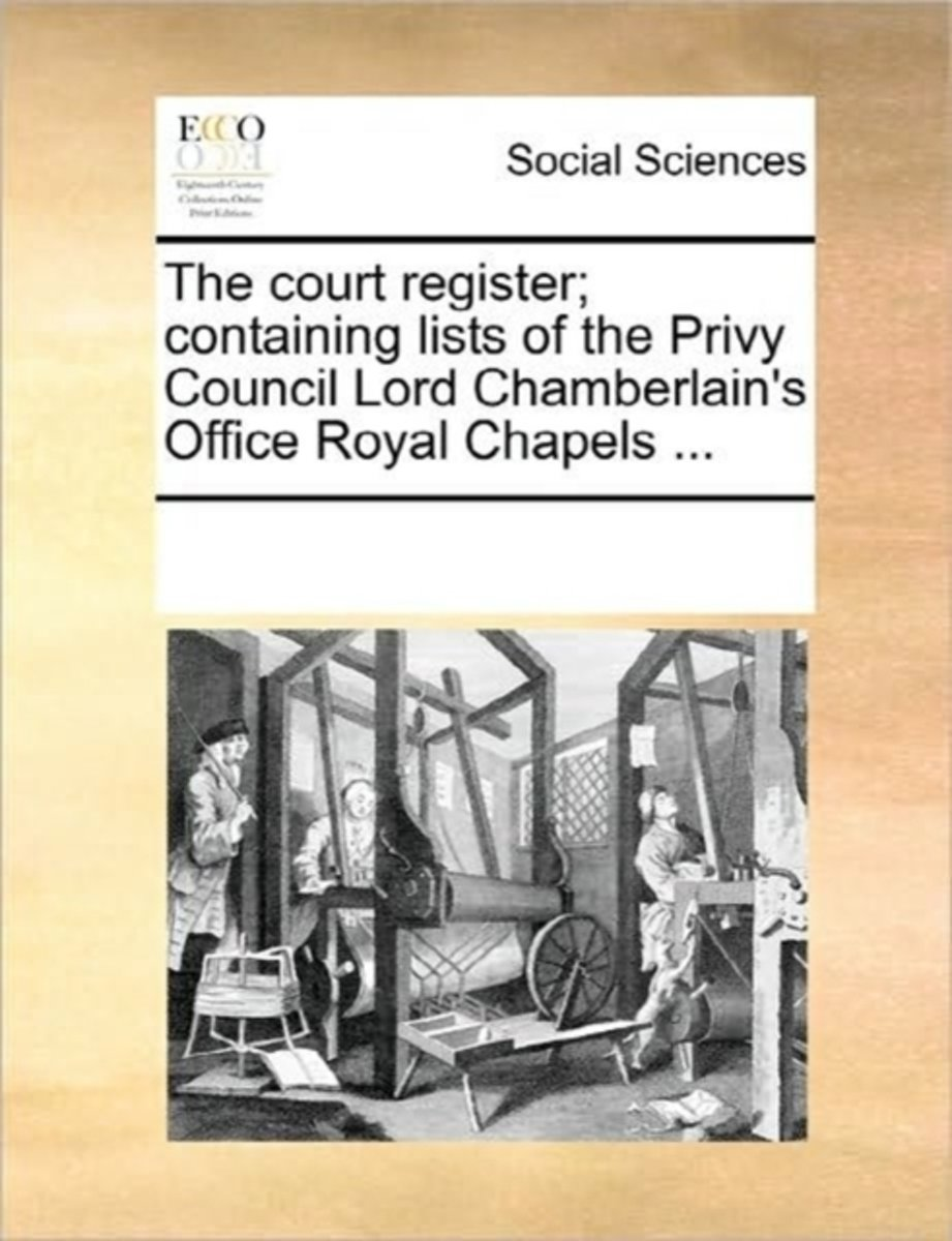 The Court Register; Containing Lists of the Privy Council Lord Chamberlain's Office Royal Chapels
