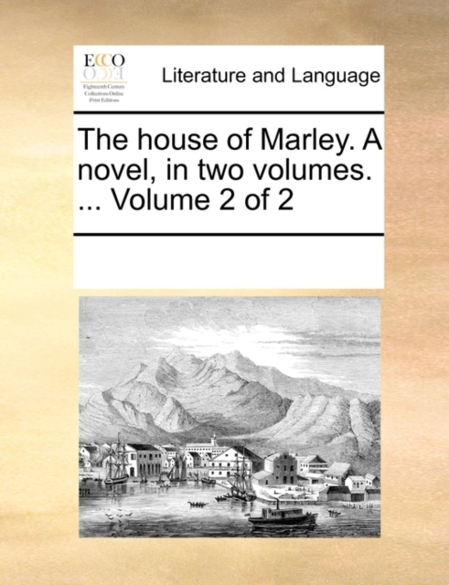 The House of Marley. a Novel, in Two Volumes. ... Volume 2 of 2