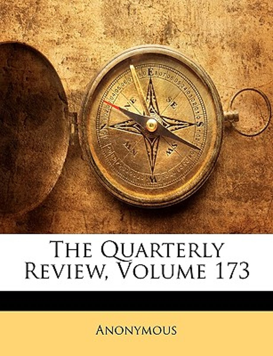 The Quarterly Review, Volume 173