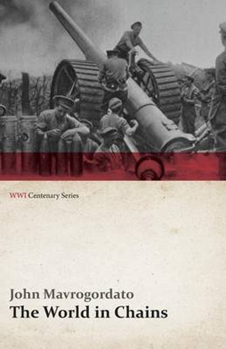 The World in Chains (Wwi Centenary Series)