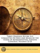 Tariff Hearings Before the Committee on Ways and Means of the House of Representatives, Sixtieth Congress, Volumes 22-25