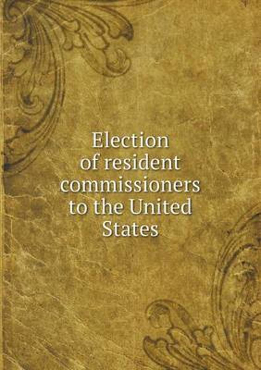 Election of Resident Commissioners to the United States
