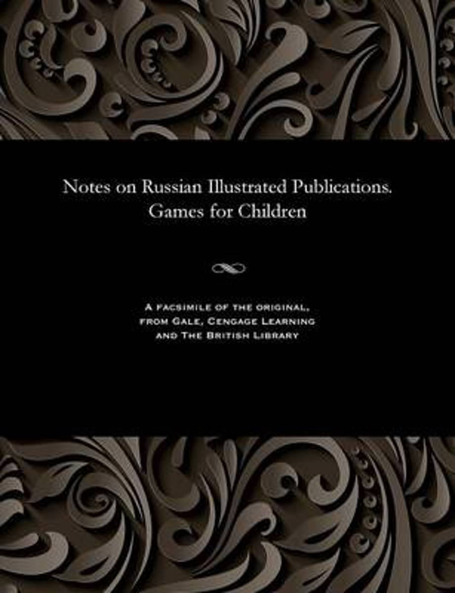 Notes on Russian Illustrated Publications. Games for Children