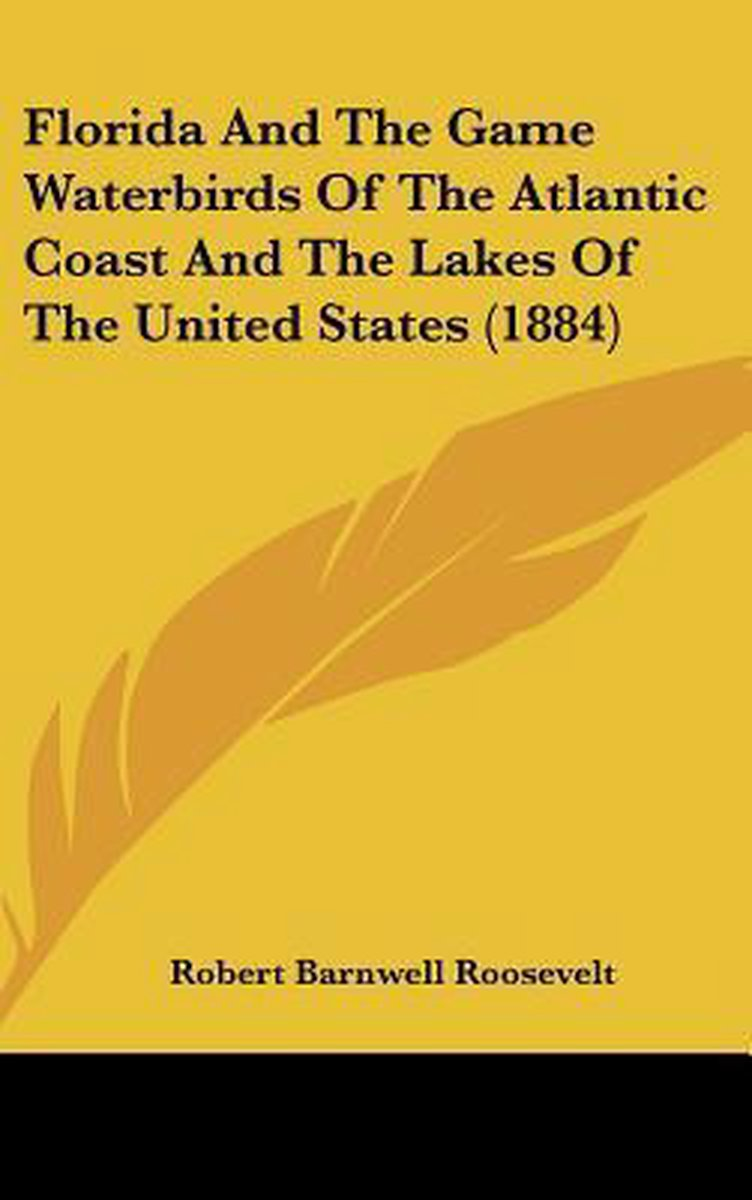 Florida and the Game Waterbirds of the Atlantic Coast and the Lakes of the United States (1884)