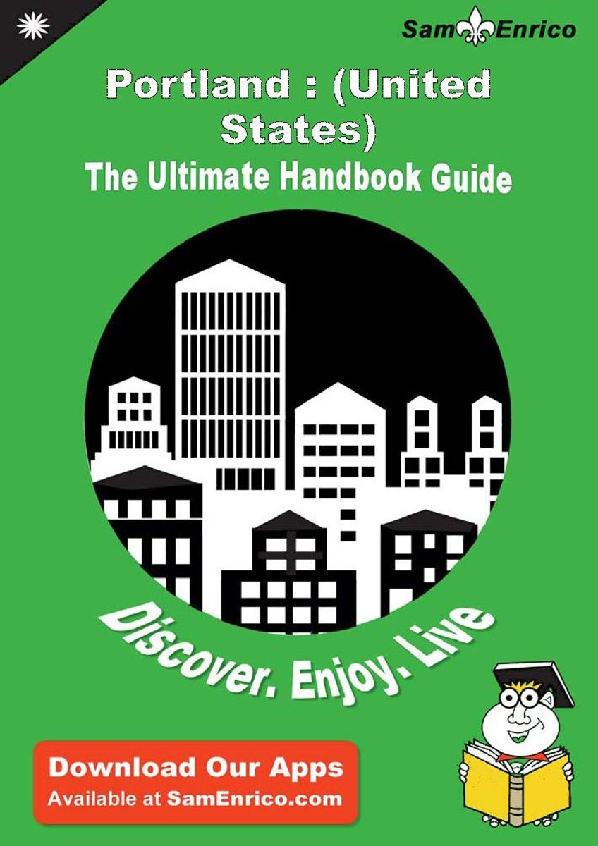 Ultimate Handbook Guide to Portland : (United States) Travel Guide
