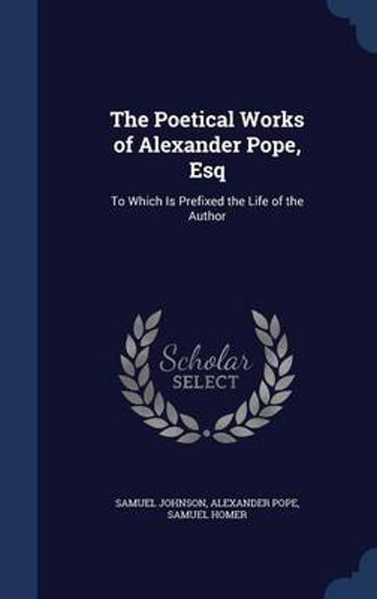 The Poetical Works of Alexander Pope, Esq
