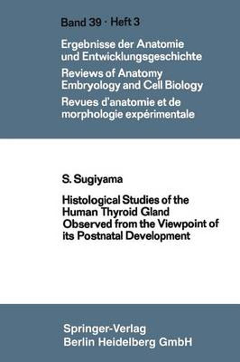 Histological Studies of the Human Thyroid Gland Observed from the Viewpoint of Its Postnatal Development