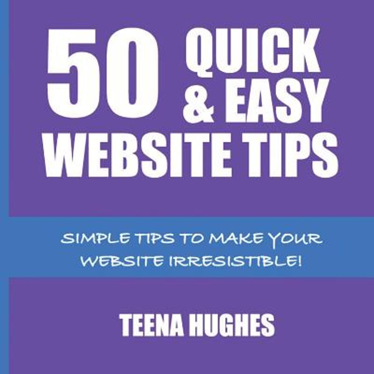 50 Quick & Easy Website Tips