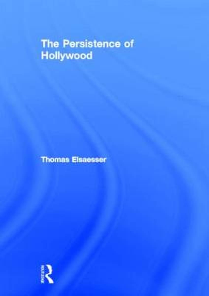 The Persistence of Hollywood