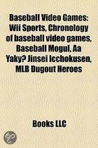 Baseball Video Games: Wii Sports, Chronology Of Baseball Video Games, Baseball Mogul, Aa Yaky Jinsei Icchokusen, Mlb Dugout Heroes
