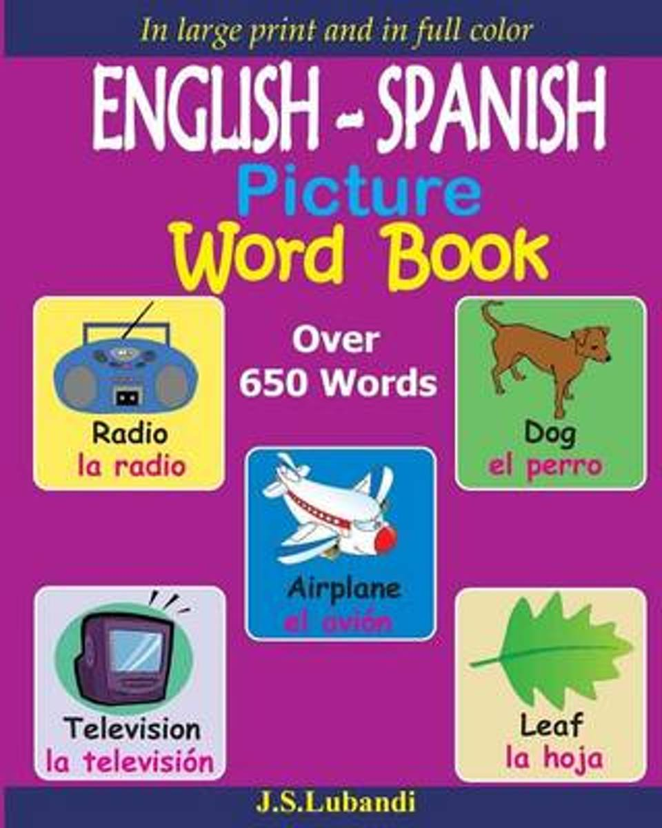 English - Spanish Picture Word Book (in Full Color)