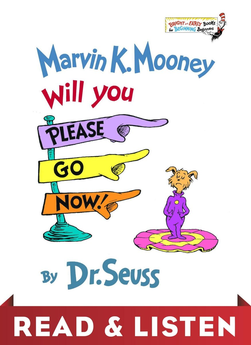 Marvin K. Mooney Will You Please Go Now! Read & Listen Edition
