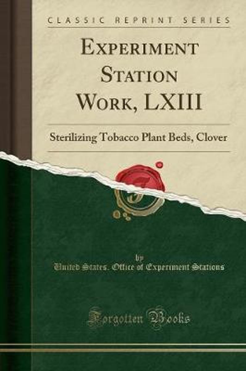 Experiment Station Work, LXIII