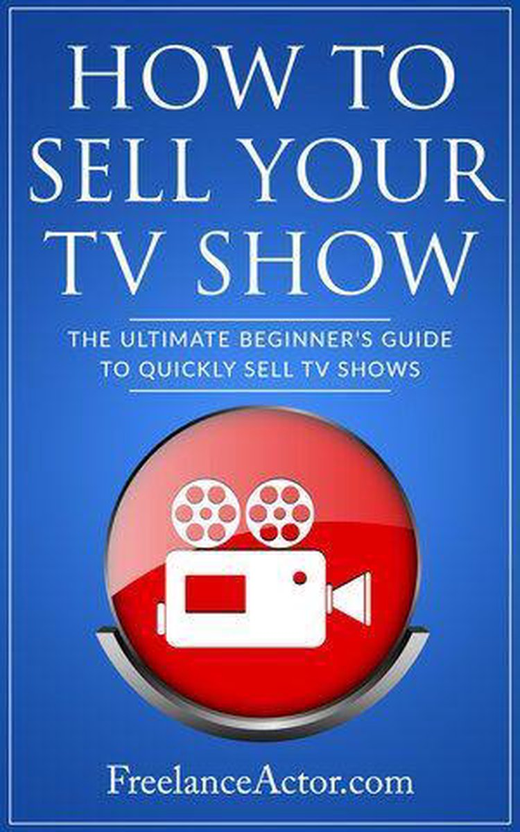 How to Sell Your TV Show