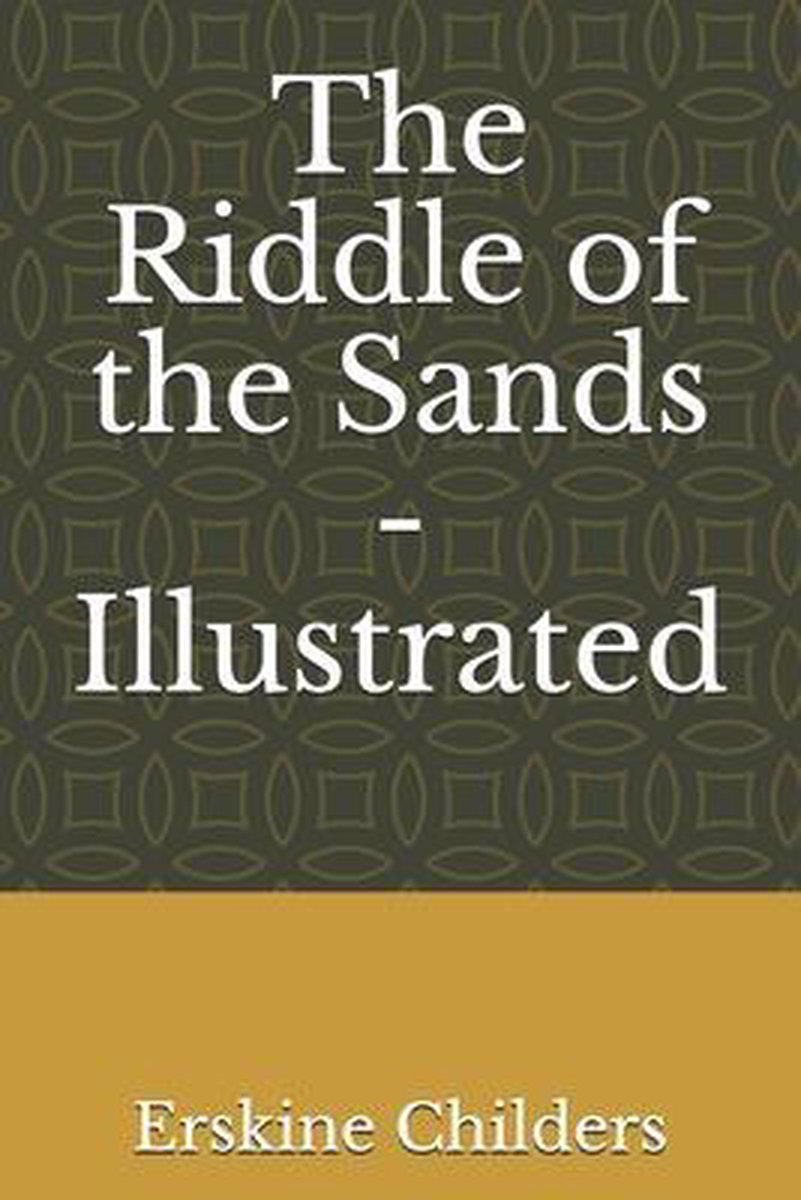 The Riddle of the Sands - Illustrated