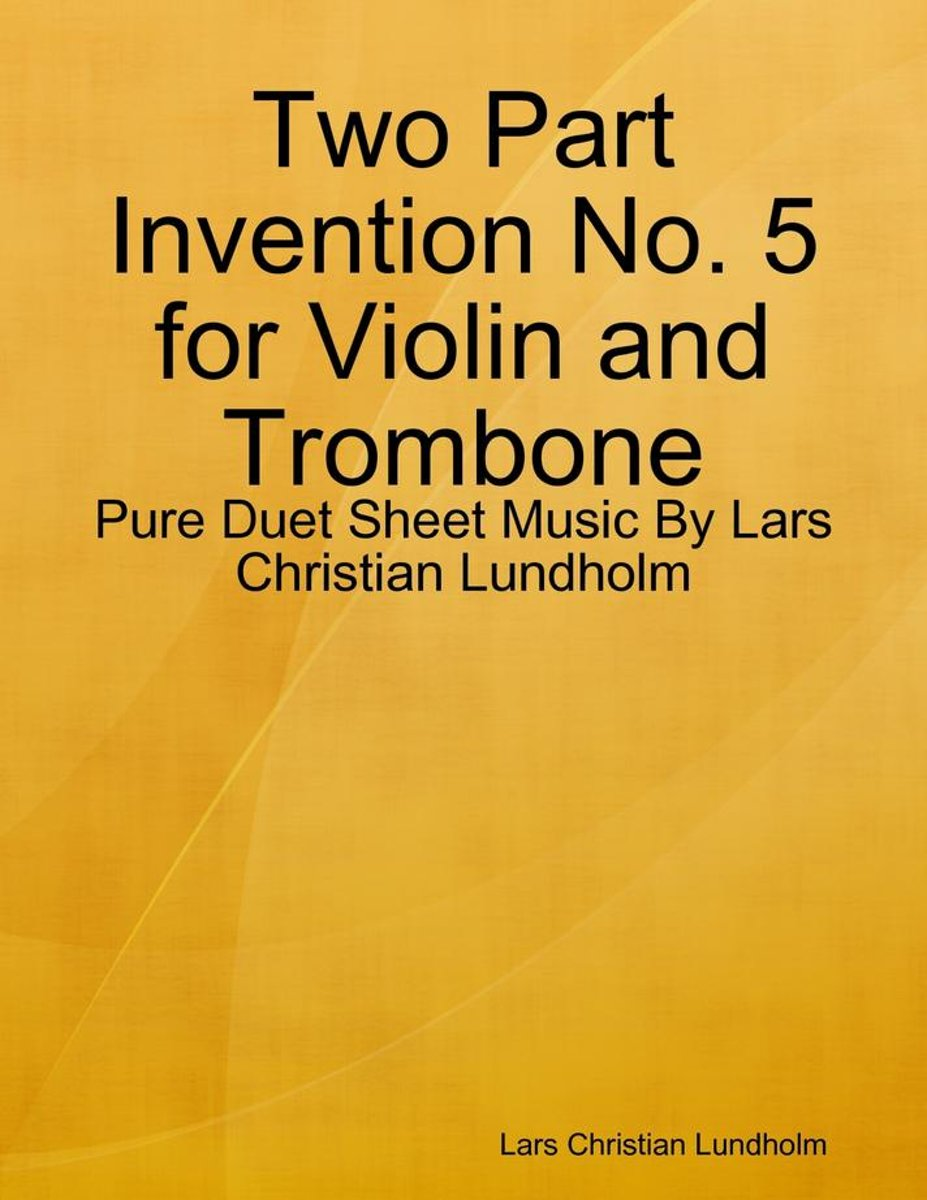 Two Part Invention No. 5 for Violin and Trombone - Pure Duet Sheet Music By Lars Christian Lundholm