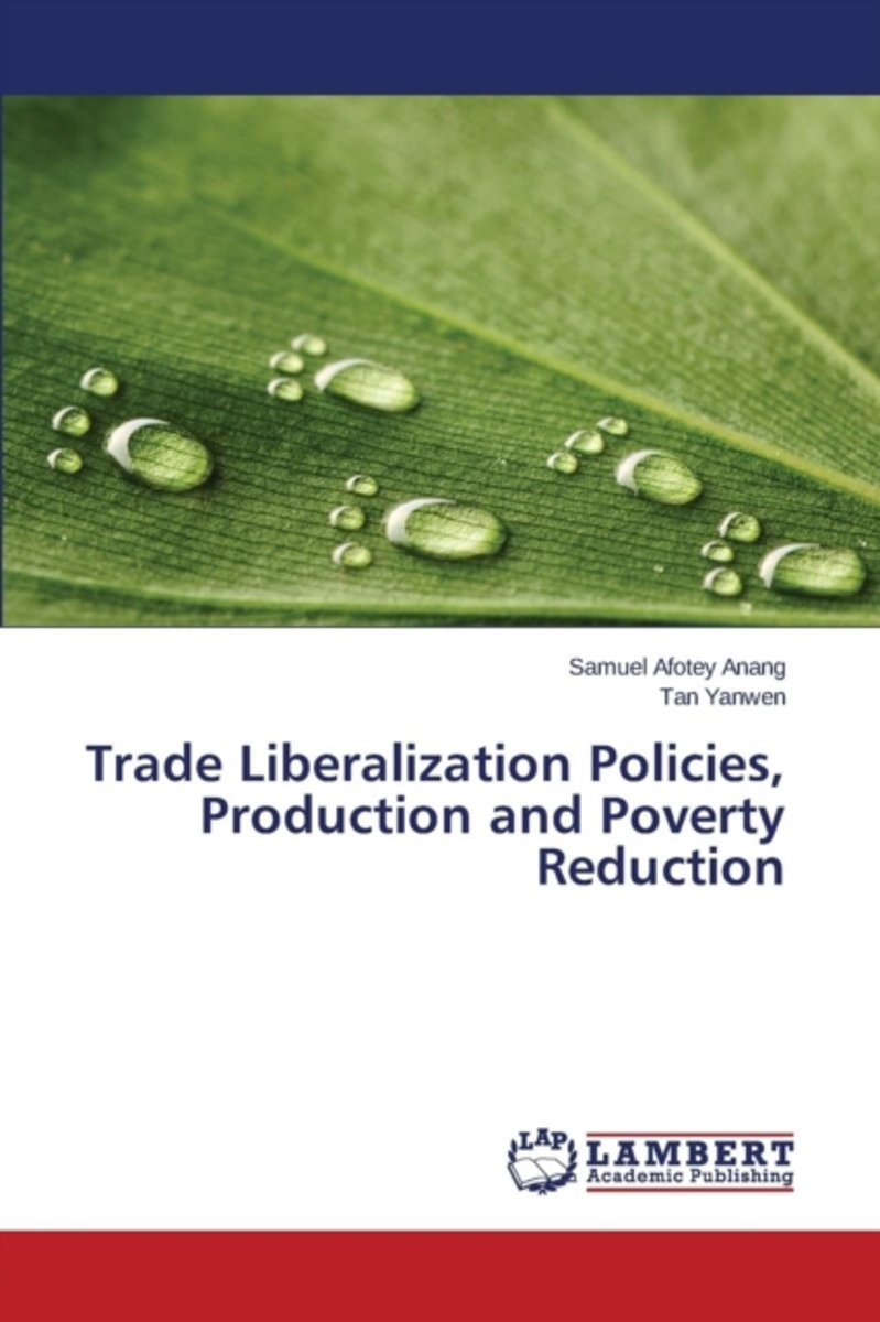 Trade Liberalization Policies, Production and Poverty Reduction