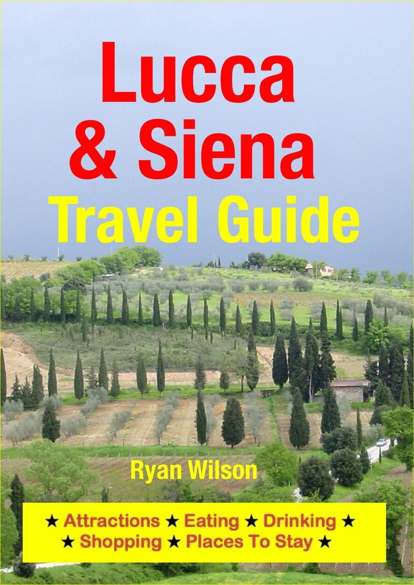 Lucca & Siena Travel Guide