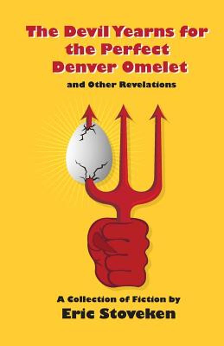 The Devil Yearns for the Perfect Denver Omelet and Other Revelations