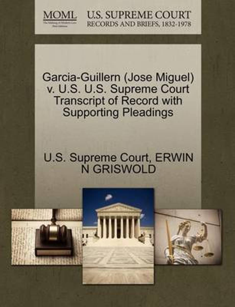 Garcia-Guillern (Jose Miguel) V. U.S. U.S. Supreme Court Transcript of Record with Supporting Pleadings