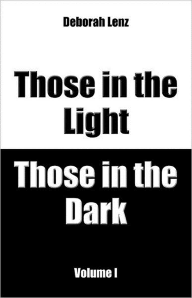 Those in the Light, Those in the Dark, Volume I