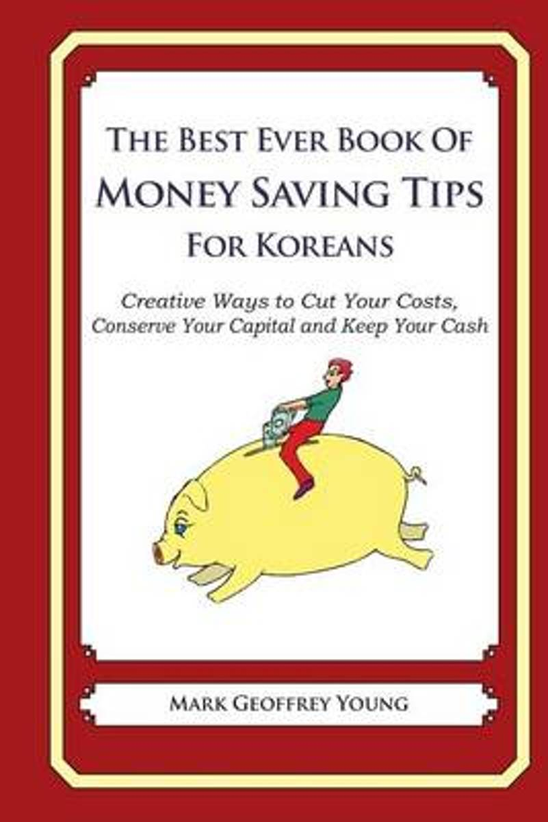 The Best Ever Book of Money Saving Tips for Koreans