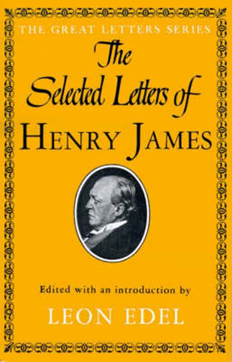 The Selected Letters of Henry James