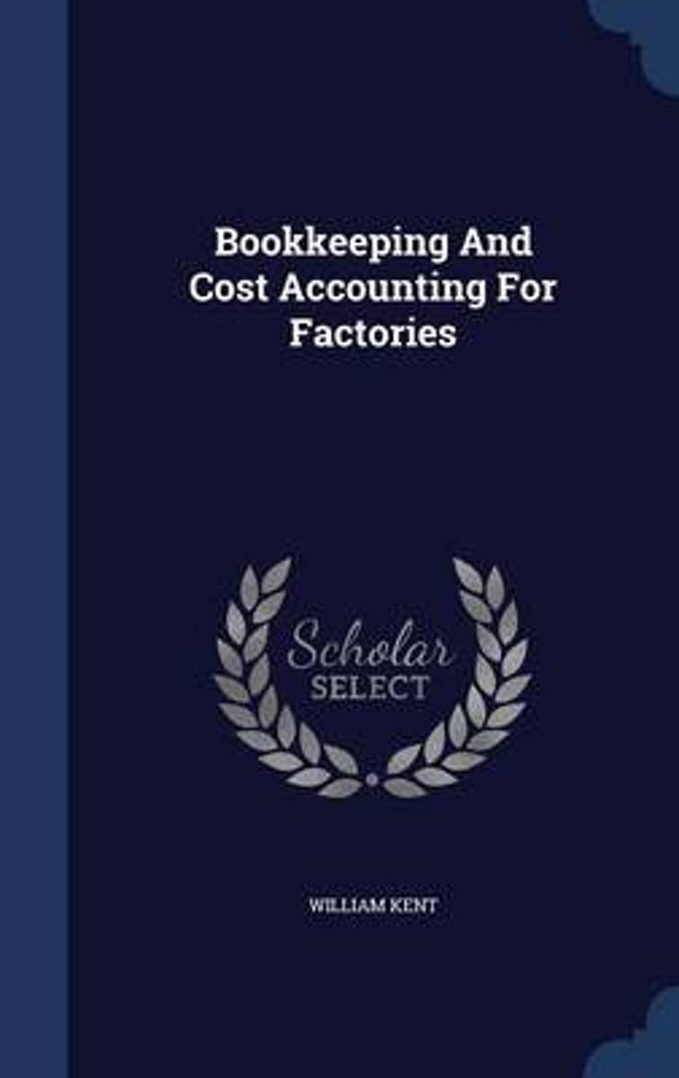 Bookkeeping and Cost Accounting for Factories