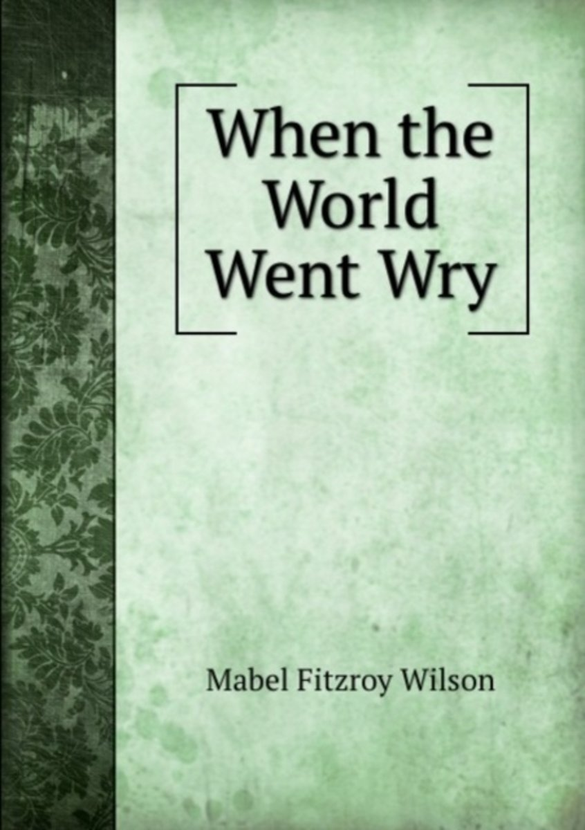 When the World Went Wry