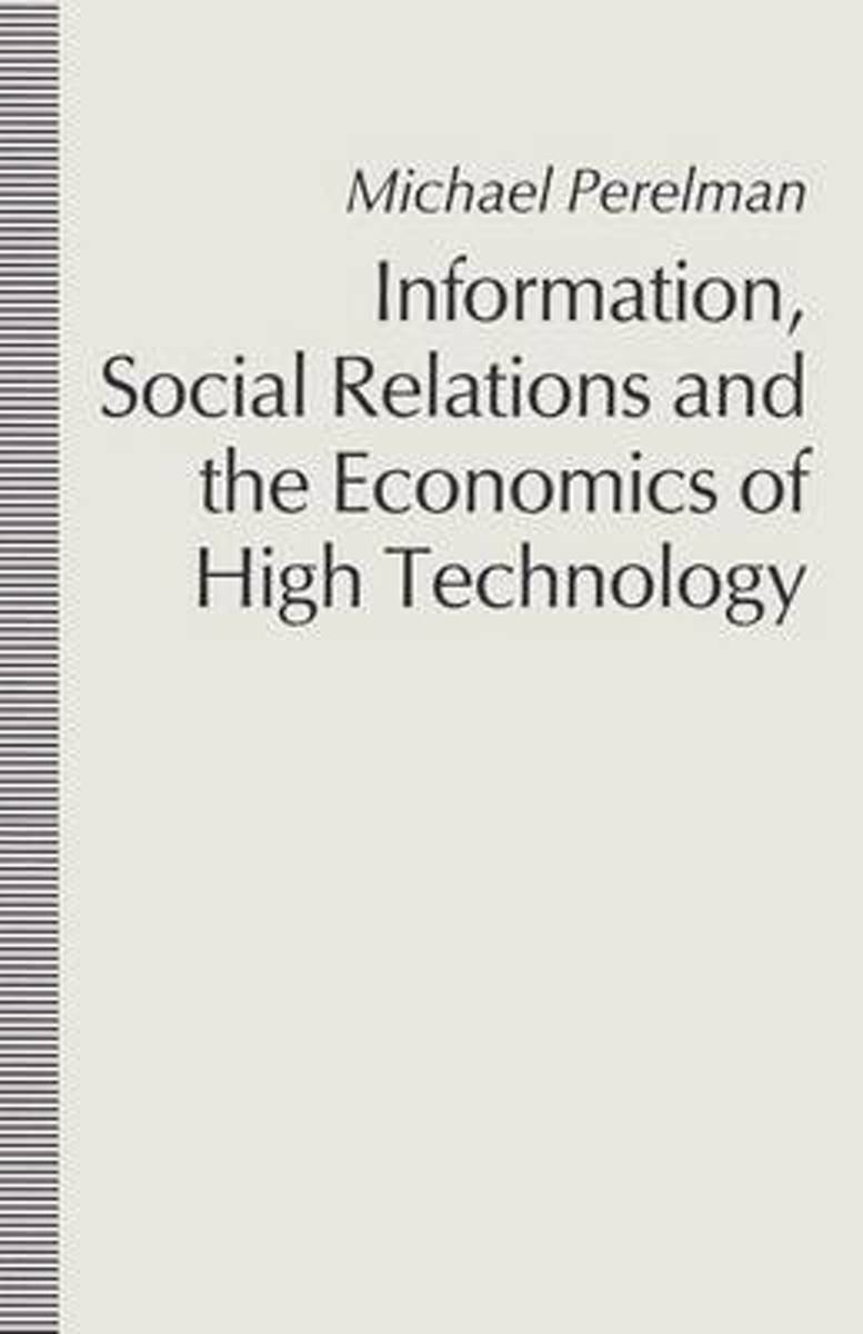 Information, Social Relations and the Economics of High Technology