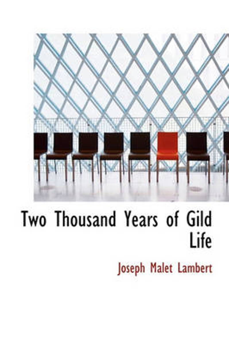 Two Thousand Years of Gild Life