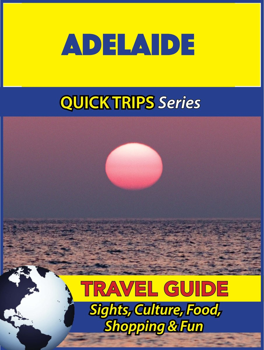 Adelaide Travel Guide (Quick Trips Series)