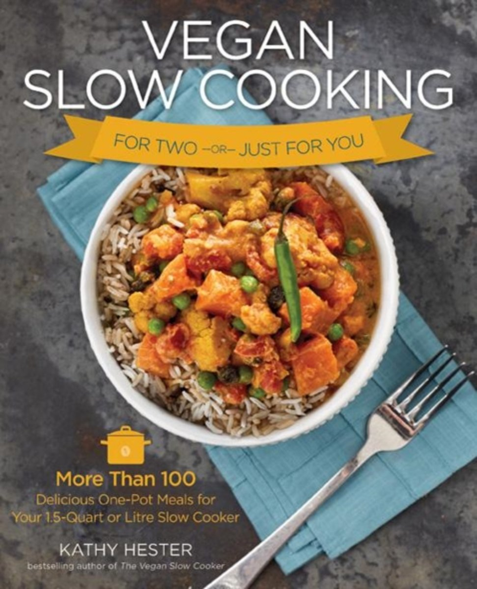 Vegan Slow Cooking for Two or Just for You