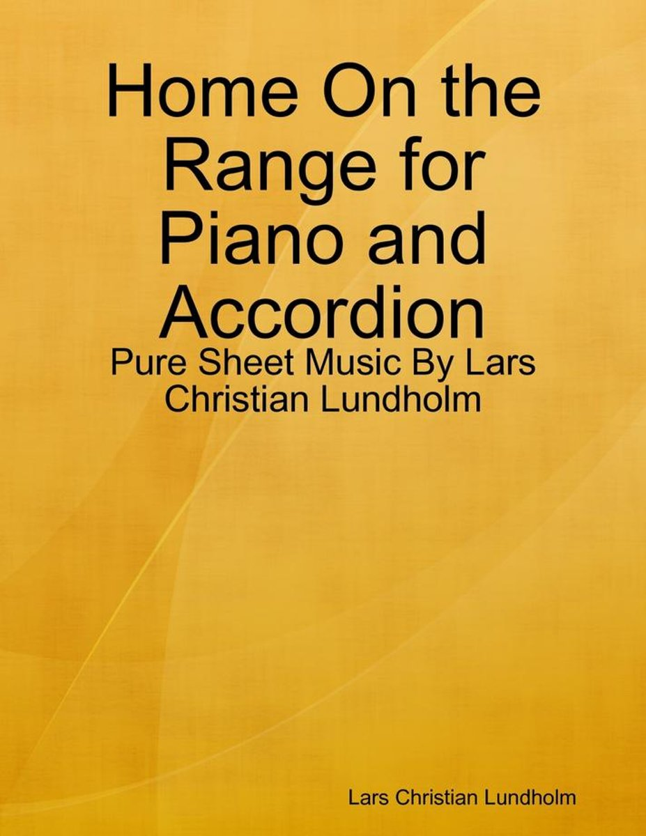 Home On the Range for Piano and Accordion - Pure Sheet Music By Lars Christian Lundholm