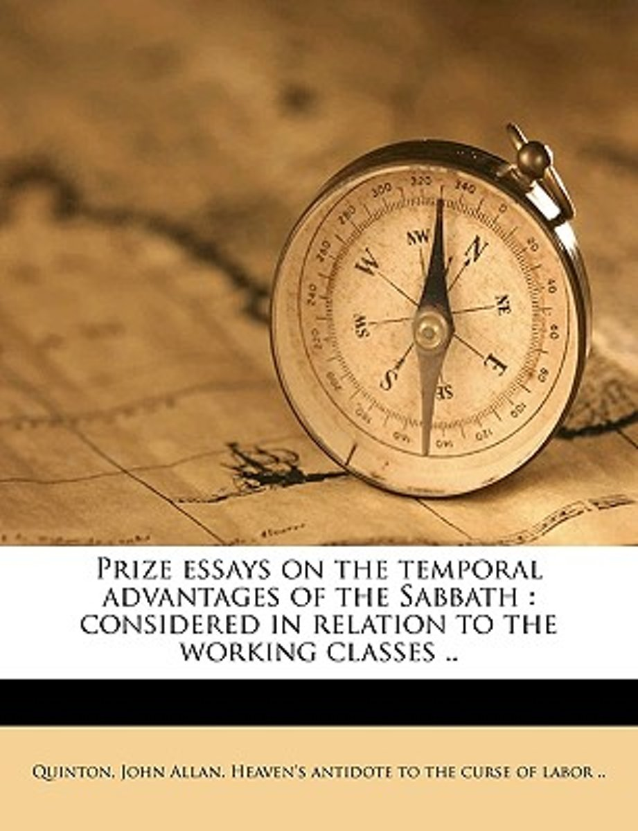 Prize Essays on the Temporal Advantages of the Sabbath