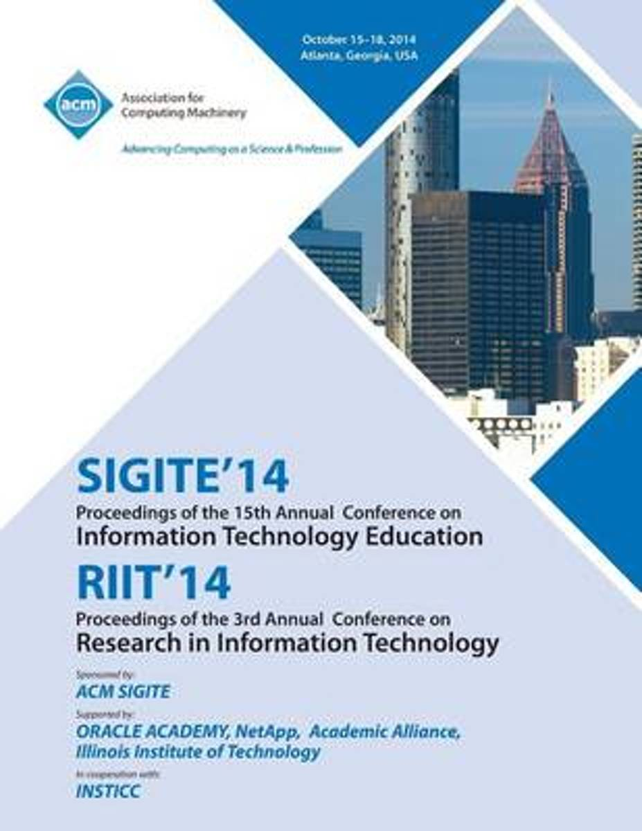 Sigite 14/Riit 14/ Ist Annual Conference on Information on Technology Education/ 3rd Annual Conference in Information Technology