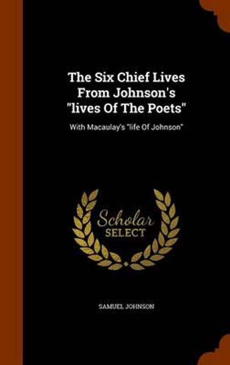 The Six Chief Lives from Johnson's Lives of the Poets
