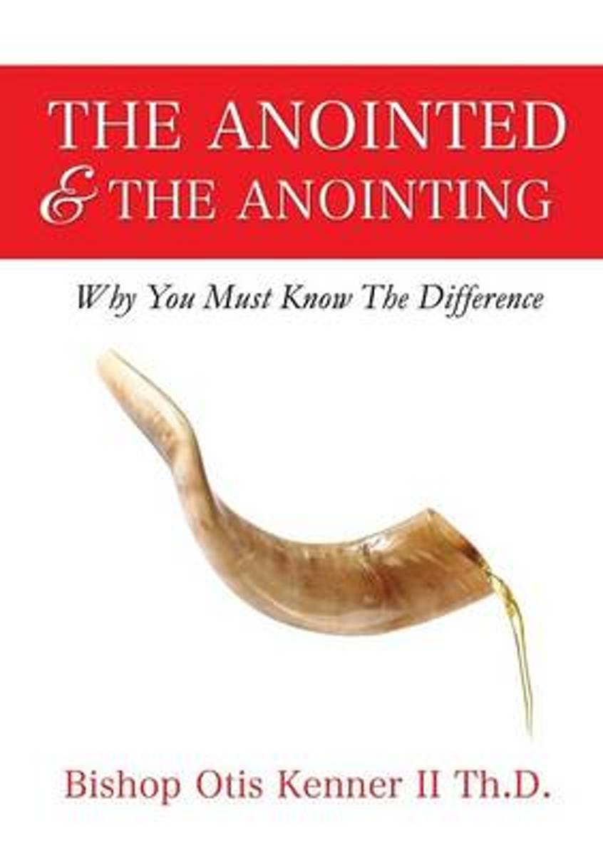 The Anointed & the Anointing
