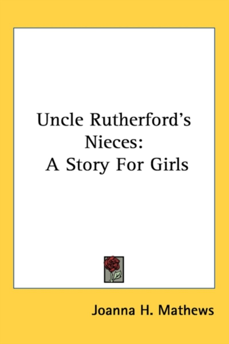 Uncle Rutherford's Nieces: A Story For G