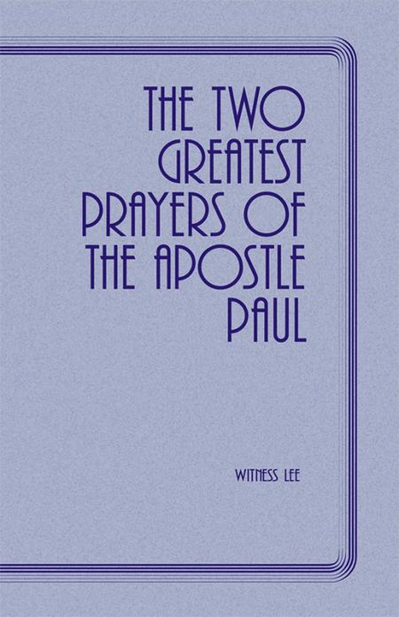 The Two Greatest Prayers of the Apostle Paul