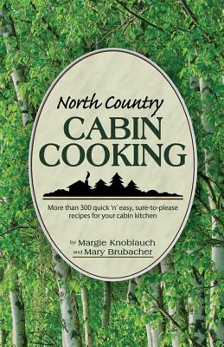 North Country Cabin Cooking