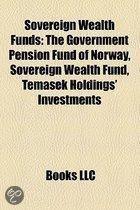 Sovereign Wealth Funds: The Government Pension Fund of Norway, Sovereign Wealth Fund, Istithmar World, Temasek Holdings' Investments