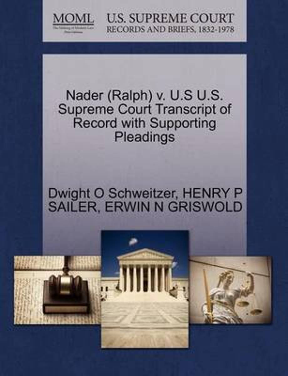 Nader (Ralph) V. U.S U.S. Supreme Court Transcript of Record with Supporting Pleadings