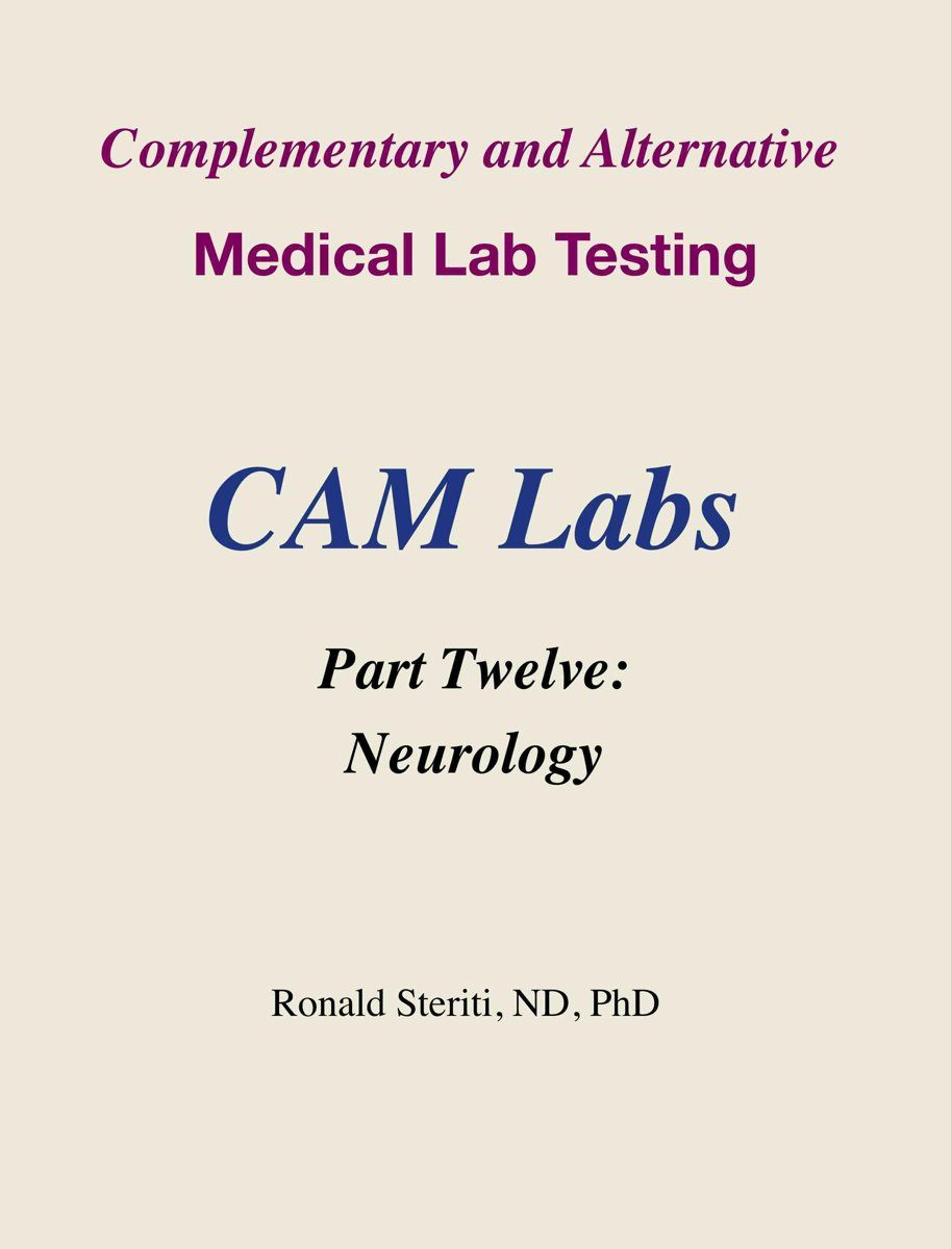 Complementary and Alternative Medical Lab Testing Part 12: Neurology