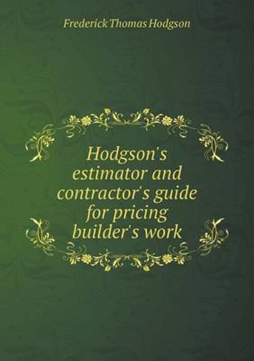 Hodgson's Estimator and Contractor's Guide for Pricing Builder's Work