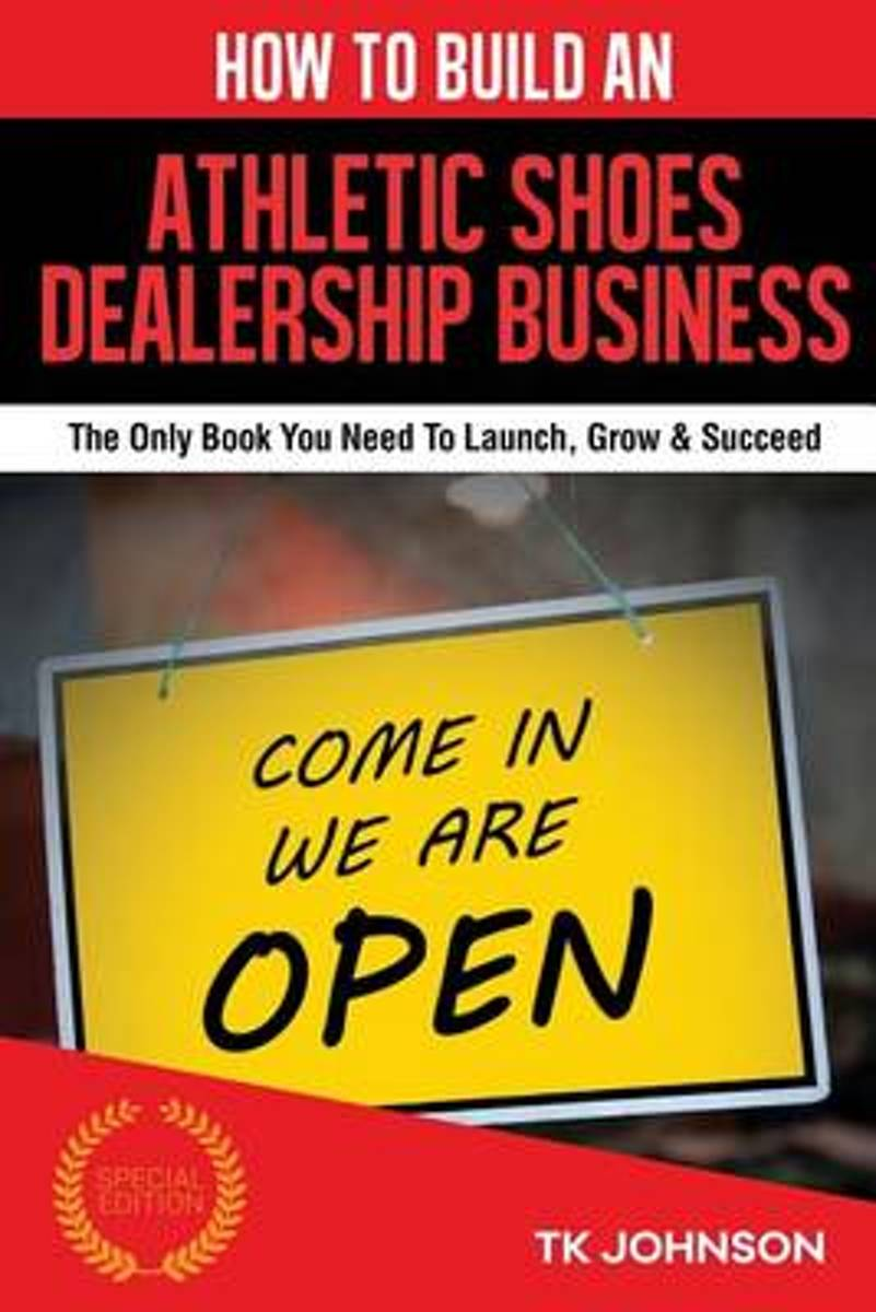 How to Build an Athletic Shoes Dealership Business (Special Edition)