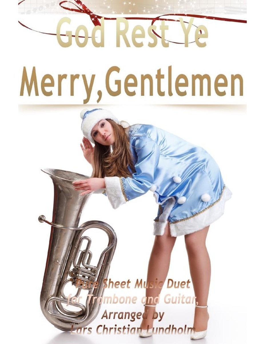 God Rest Ye Merry, Gentlemen Pure Sheet Music Duet for Trombone and Guitar, Arranged by Lars Christian Lundholm