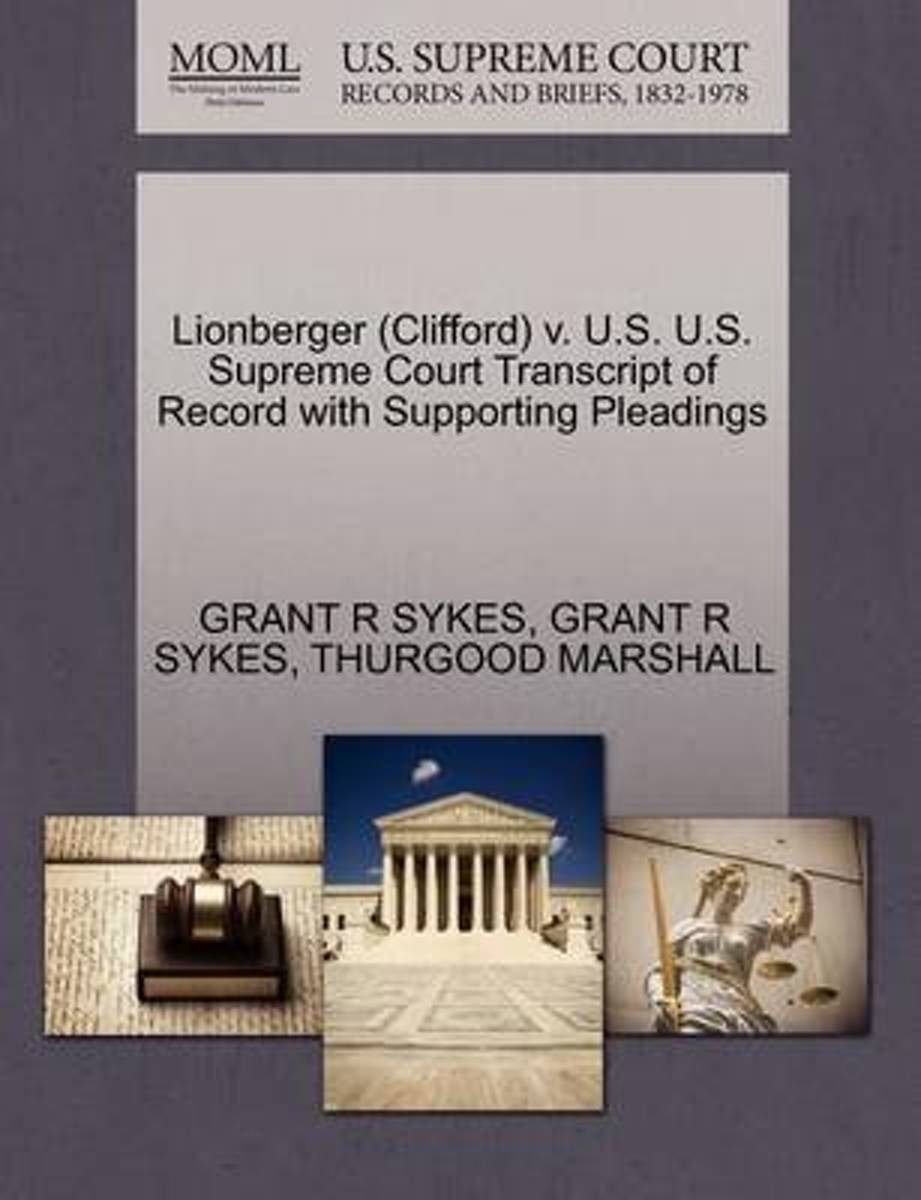 Lionberger (Clifford) V. U.S. U.S. Supreme Court Transcript of Record with Supporting Pleadings