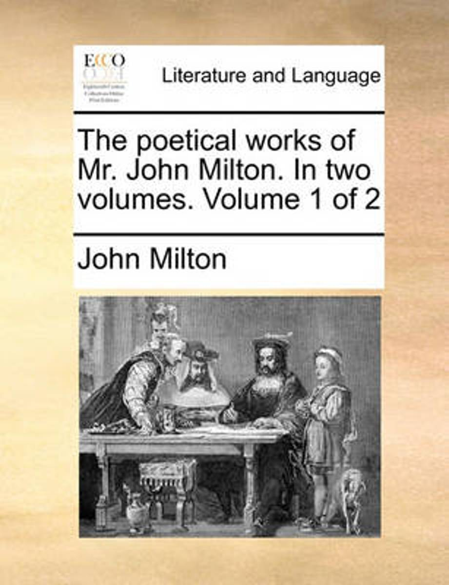 The Poetical Works of Mr. John Milton. in Two Volumes. Volume 1 of 2